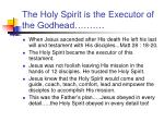the holy spirit is the executor of the godhead