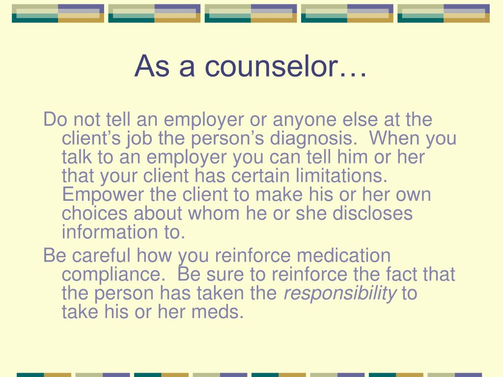 As a counselor…