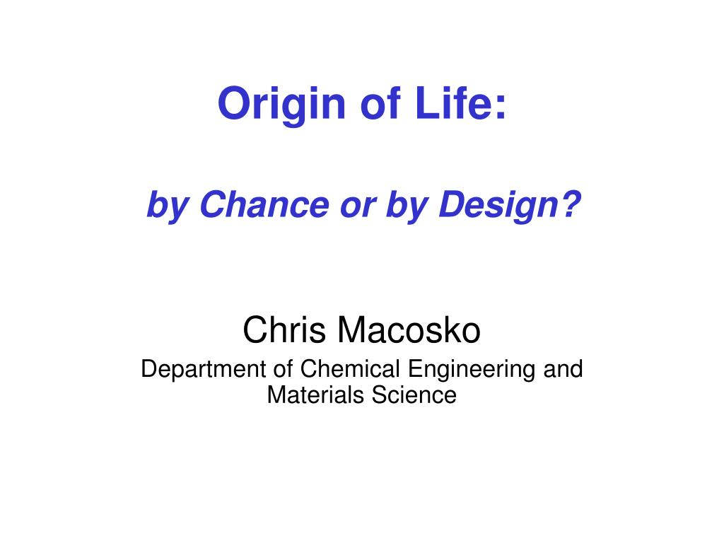 origin of life by chance or by design