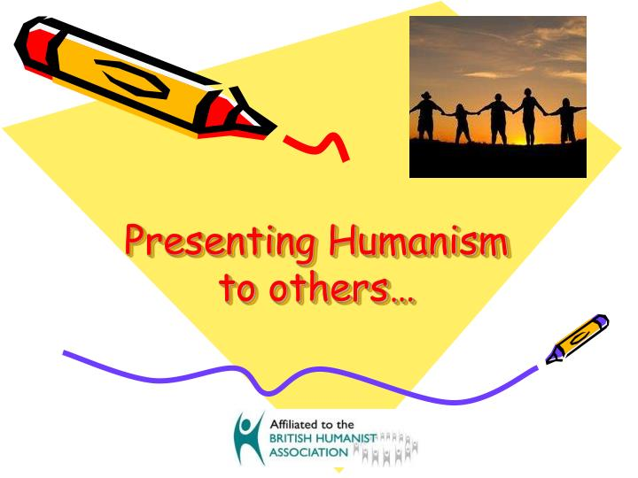 Presenting humanism to others