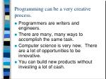 programming can be a very creative process