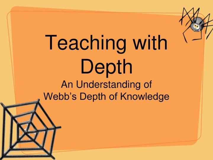teaching with depth an understanding of webb s depth of knowledge n.