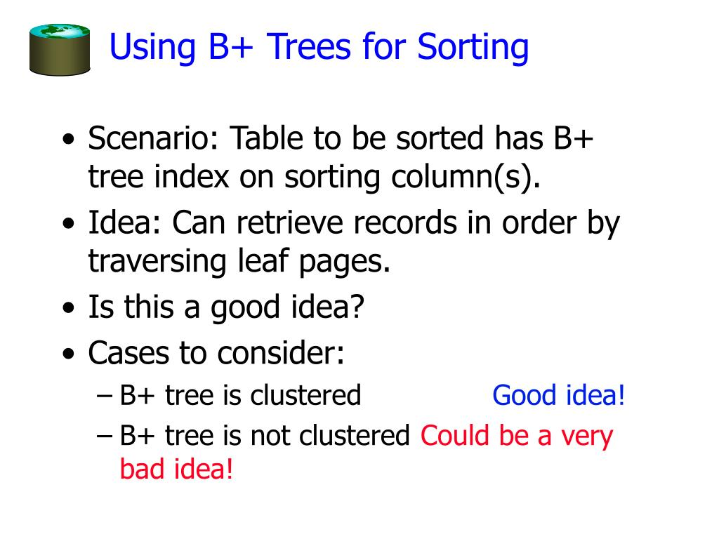Using B+ Trees for Sorting