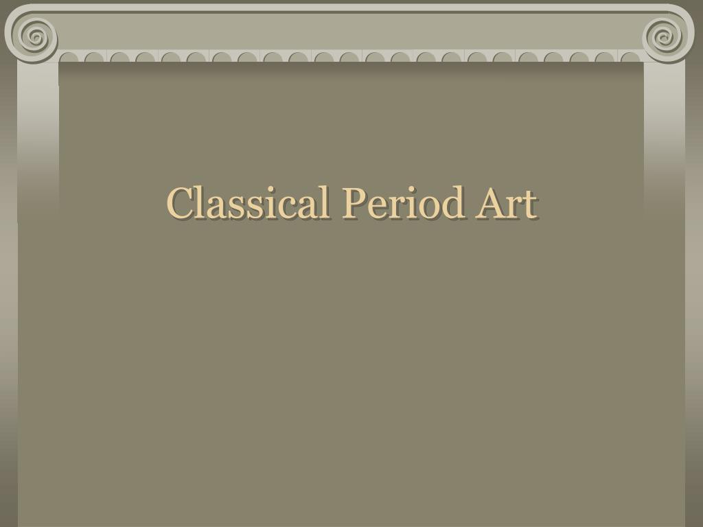 Classical Period Art