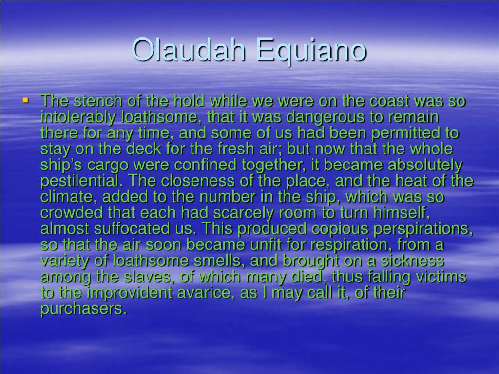 essay about olaudah equiano The life of olaudah equiano essays olaudah equiano was a figure in history that made a large impact on many people during his time and still on ours he created an uprising for many anti-slavery advocates.