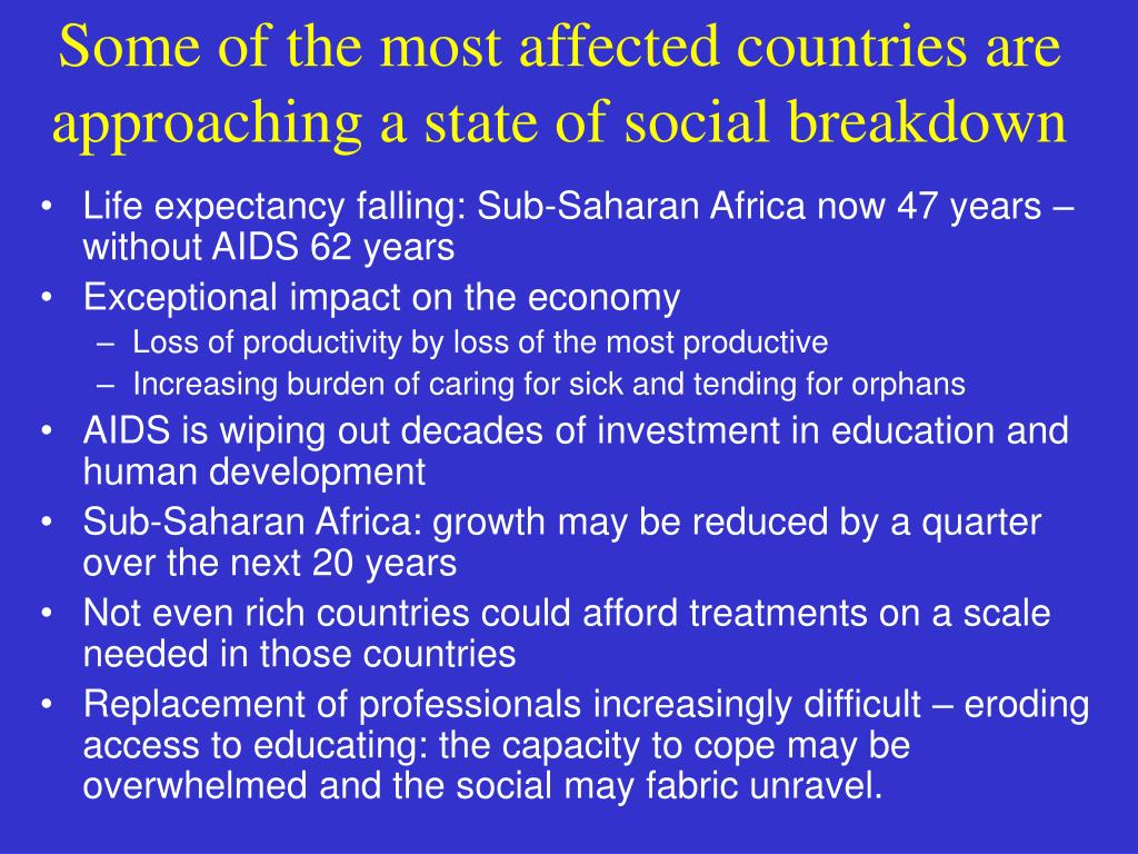 Some of the most affected countries are approaching a state of social breakdown