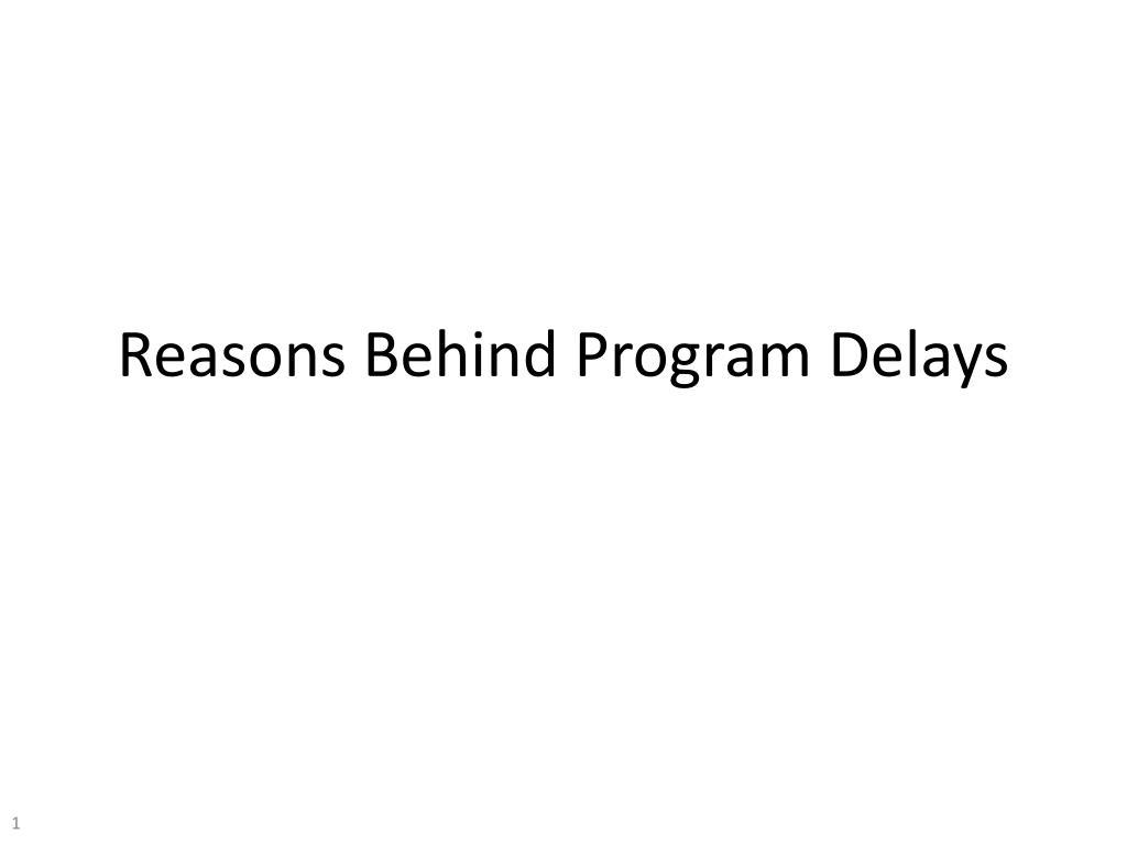 Reasons Behind Program Delays