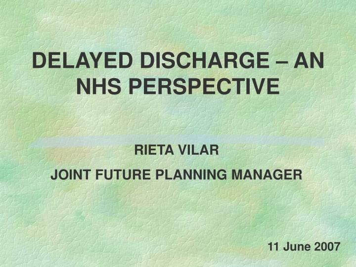Delayed discharge an nhs perspective