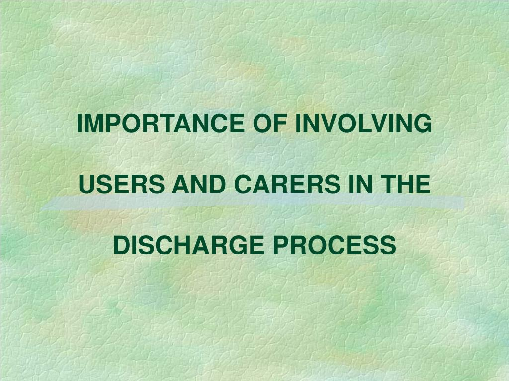 IMPORTANCE OF INVOLVING
