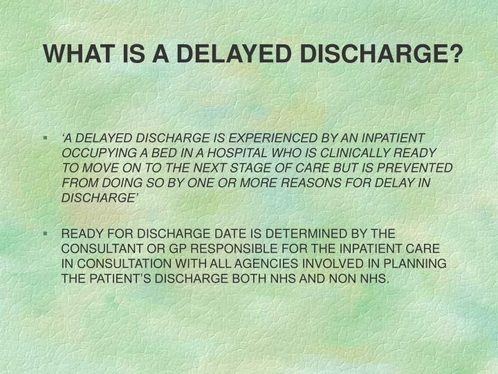 What is a delayed discharge