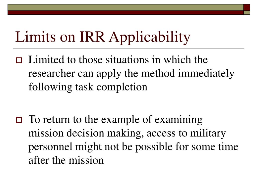 Limits on IRR Applicability
