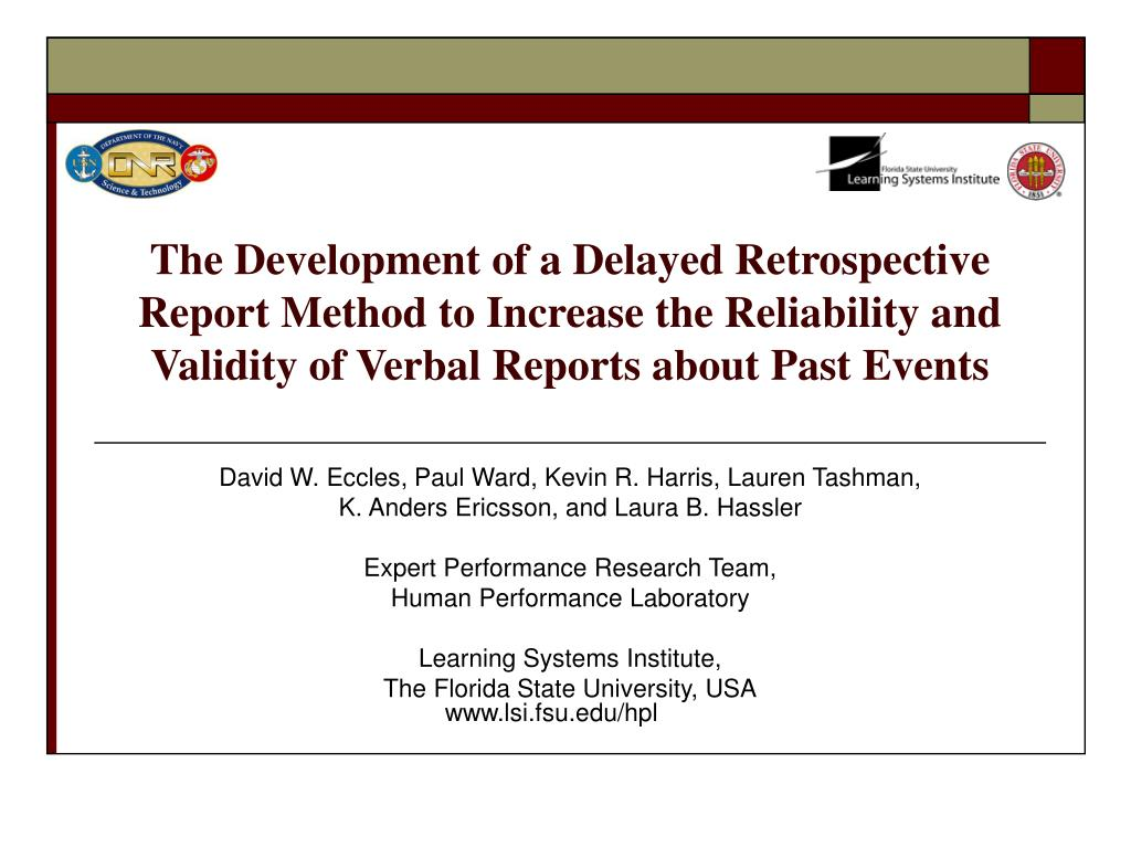 The Development of a Delayed Retrospective Report Method to Increase the Reliability and Validity of Verbal Reports about Past Events