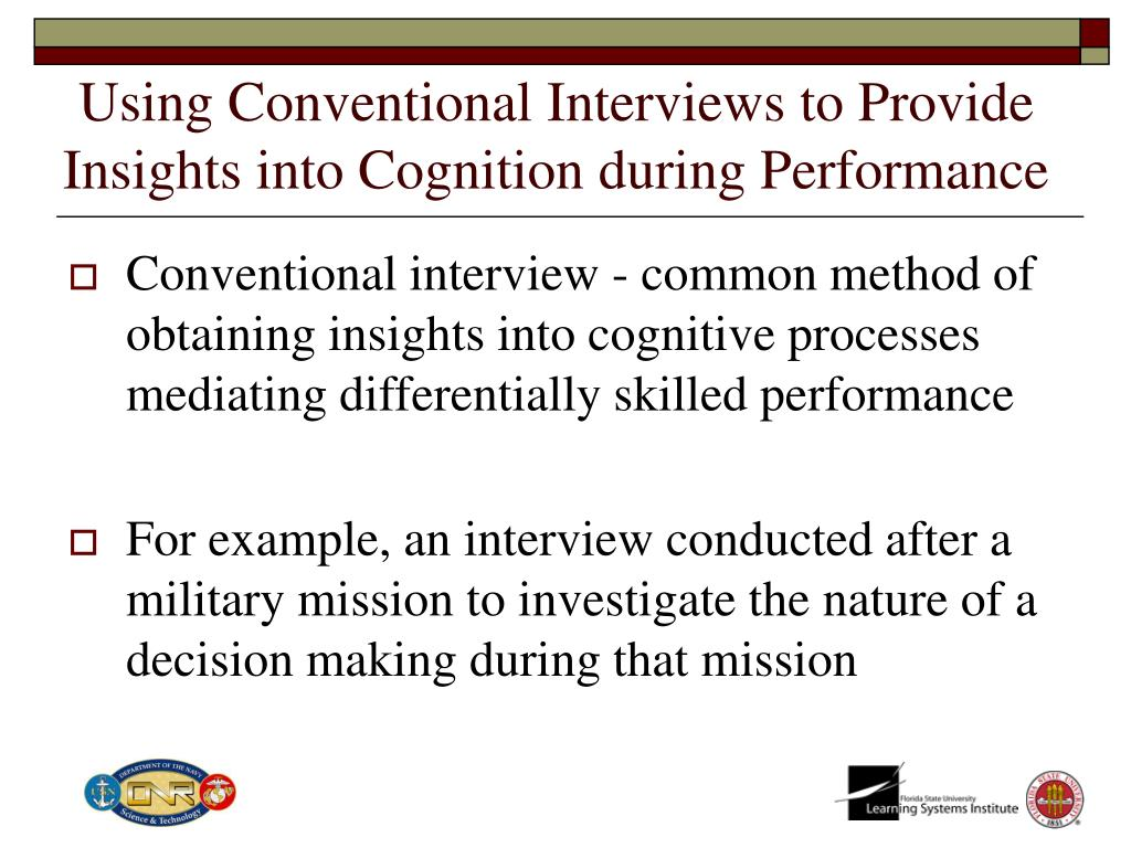 Using Conventional Interviews to Provide Insights into Cognition during Performance