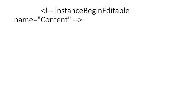 "<!-- InstanceBeginEditable name=""Content"" -->"
