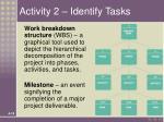 activity 2 identify tasks