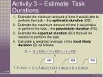 activity 3 estimate task durations17