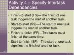 activity 4 specify intertask dependencies