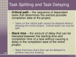 task splitting and task delaying