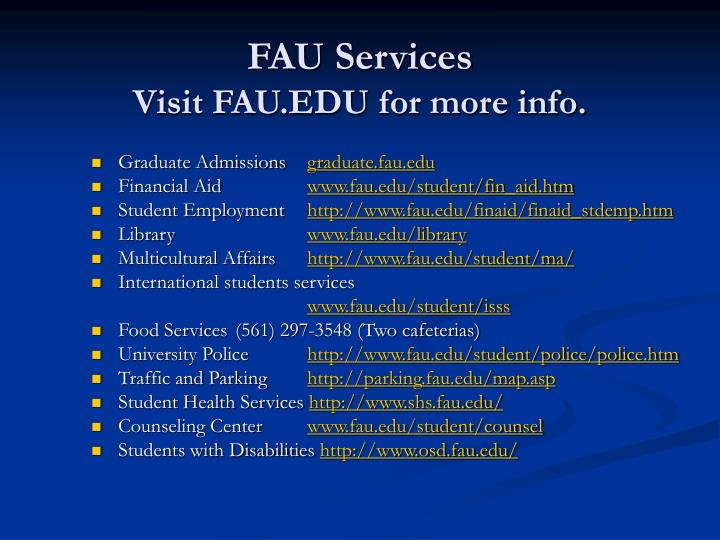 Fau services visit fau edu for more info
