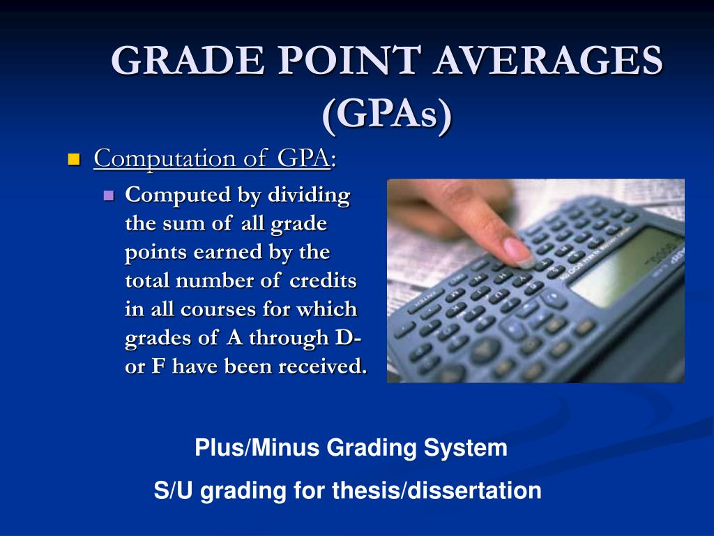 GRADE POINT AVERAGES (GPAs)