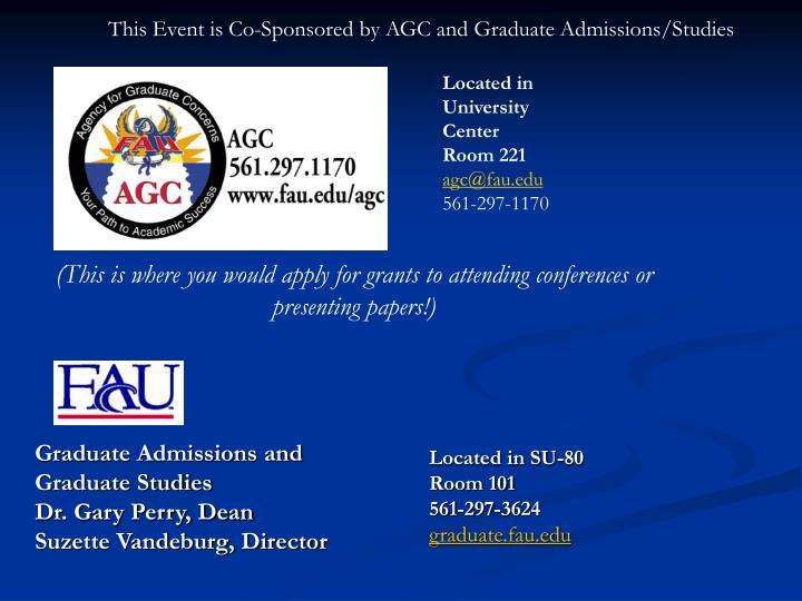 This Event is Co-Sponsored by AGC and Graduate Admissions/Studies