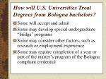 how will u s universities treat degrees from bologna bachelors