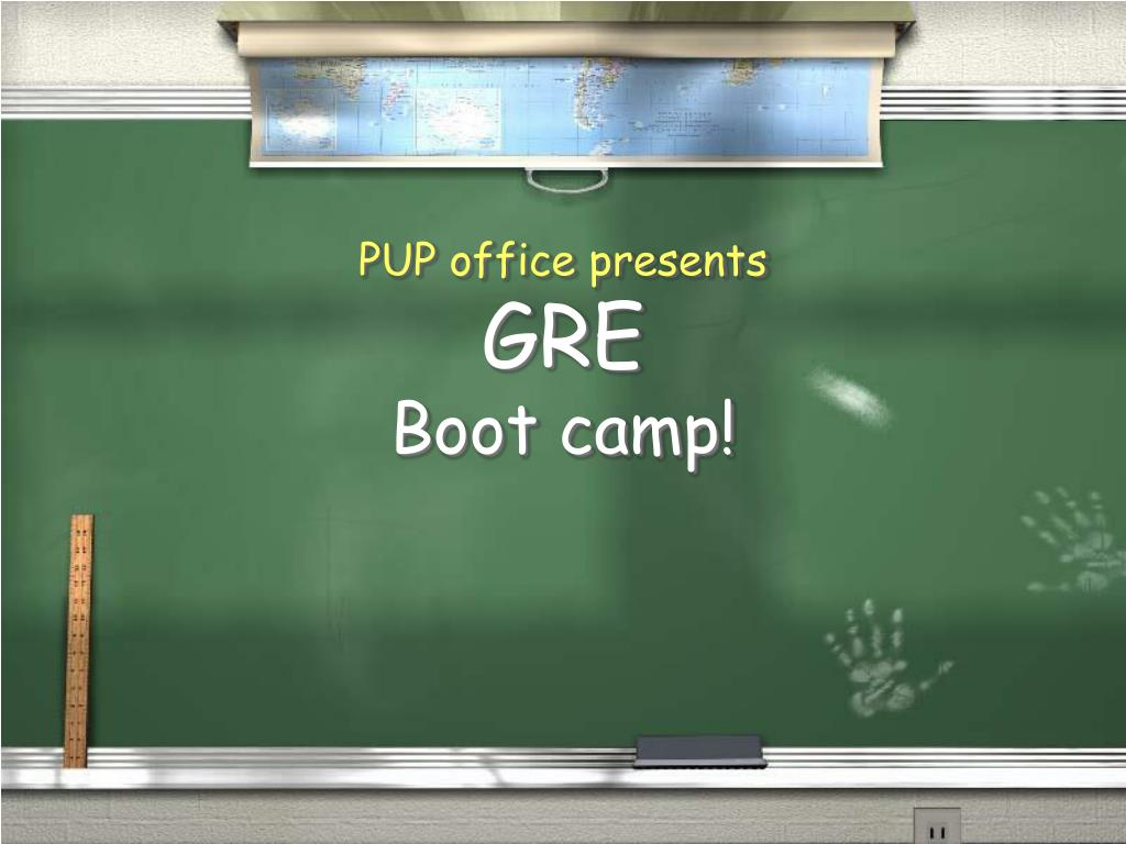 pup office presents gre boot camp l.