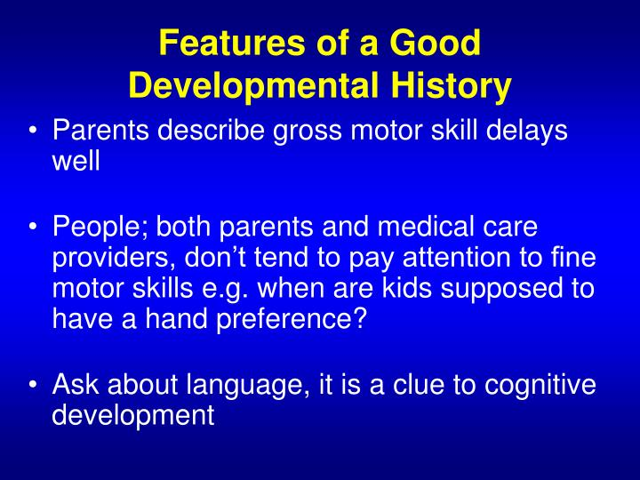 Features of a Good Developmental History