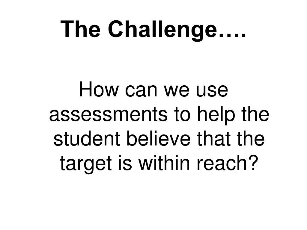 The Challenge….