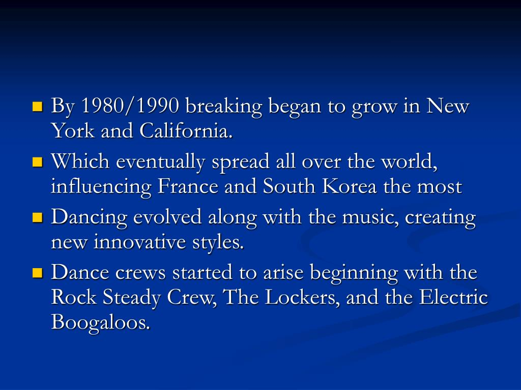 By 1980/1990 breaking began to grow in New York and California.