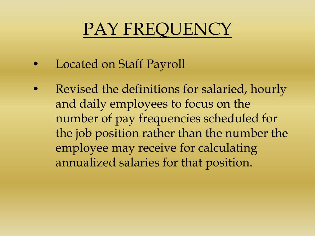 PAY FREQUENCY
