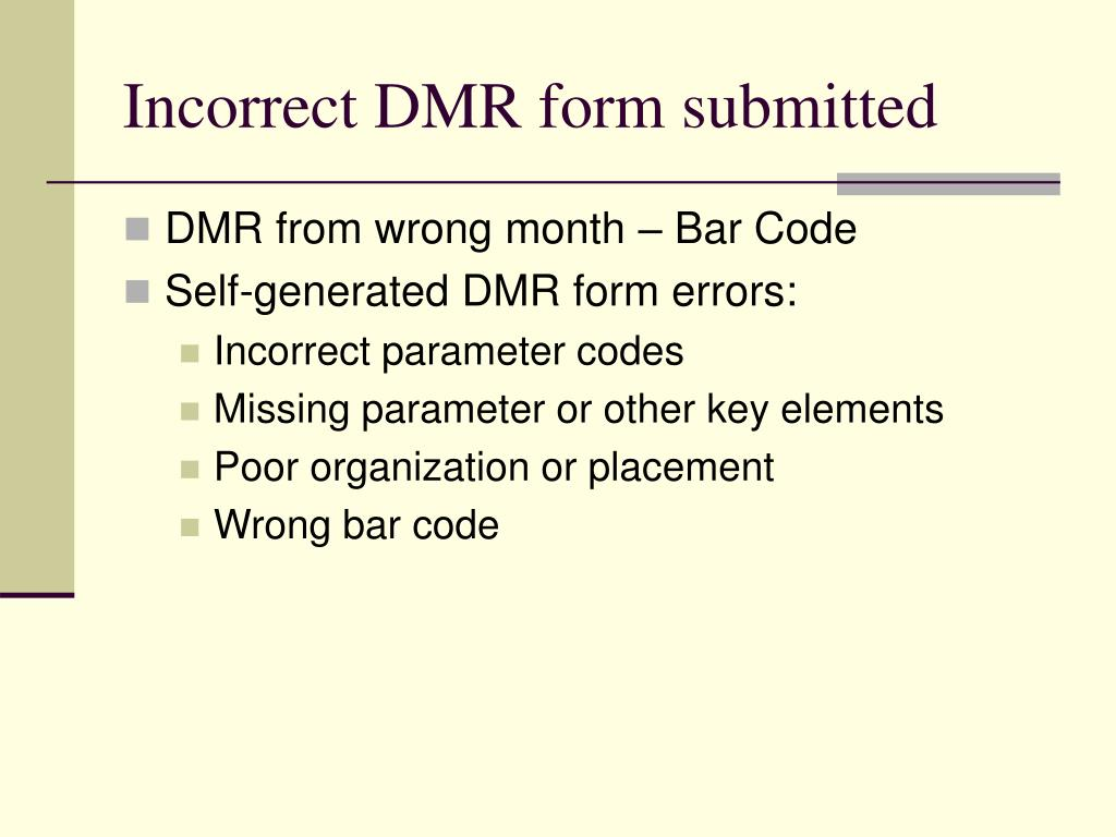 Incorrect DMR form submitted