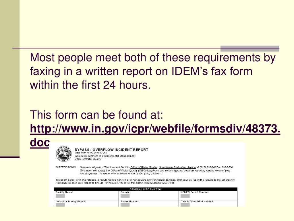 Most people meet both of these requirements by faxing in a written report on IDEM's fax form within the first 24 hours.