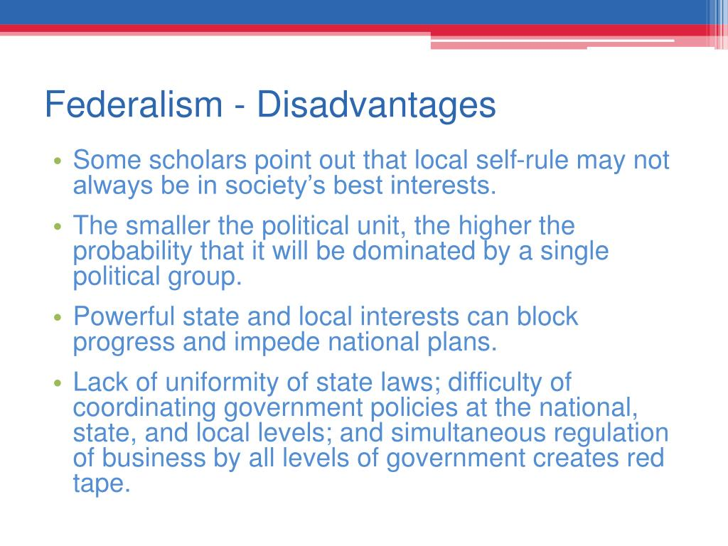 Federalism - Disadvantages