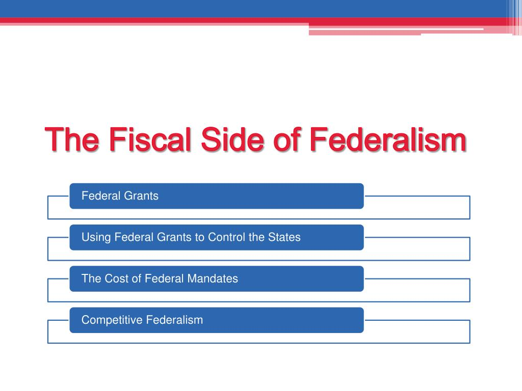 The Fiscal Side of Federalism