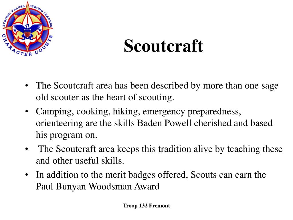 The Scoutcraft area has been described by more than one sage old scouter as the heart of scouting.