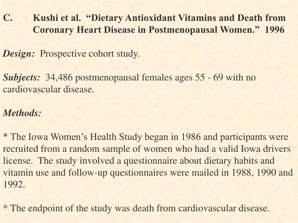 "C.	Kushi et al.  ""Dietary Antioxidant Vitamins and Death from"