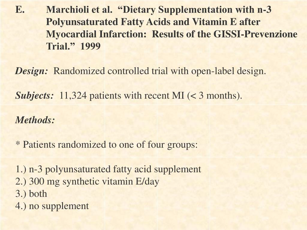 "E.	Marchioli et al.  ""Dietary Supplementation with n-3"