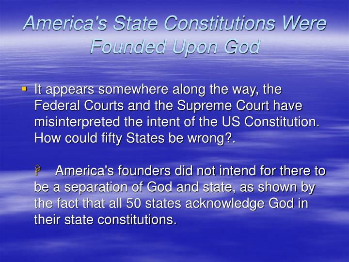 America s state constitutions were founded upon god