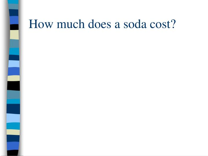 How much does a soda cost?