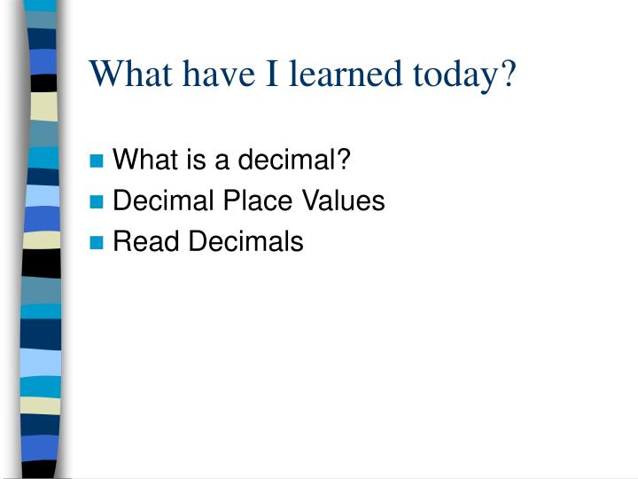 What have I learned today?