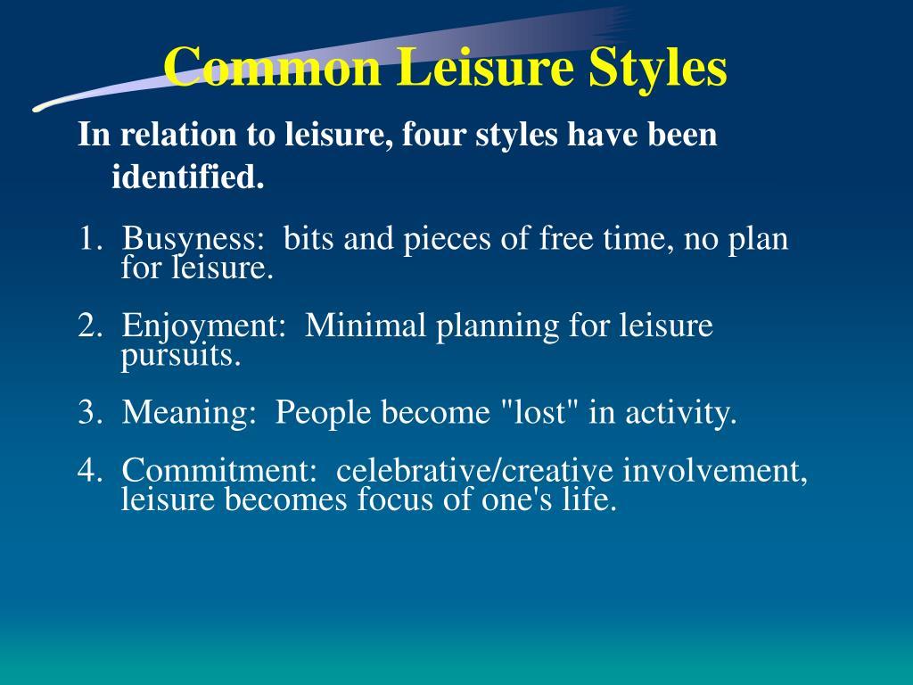 Common Leisure Styles