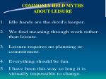 commonly held myths about leisure