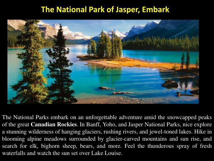 The national park of jasper embark