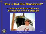what is bad risk management