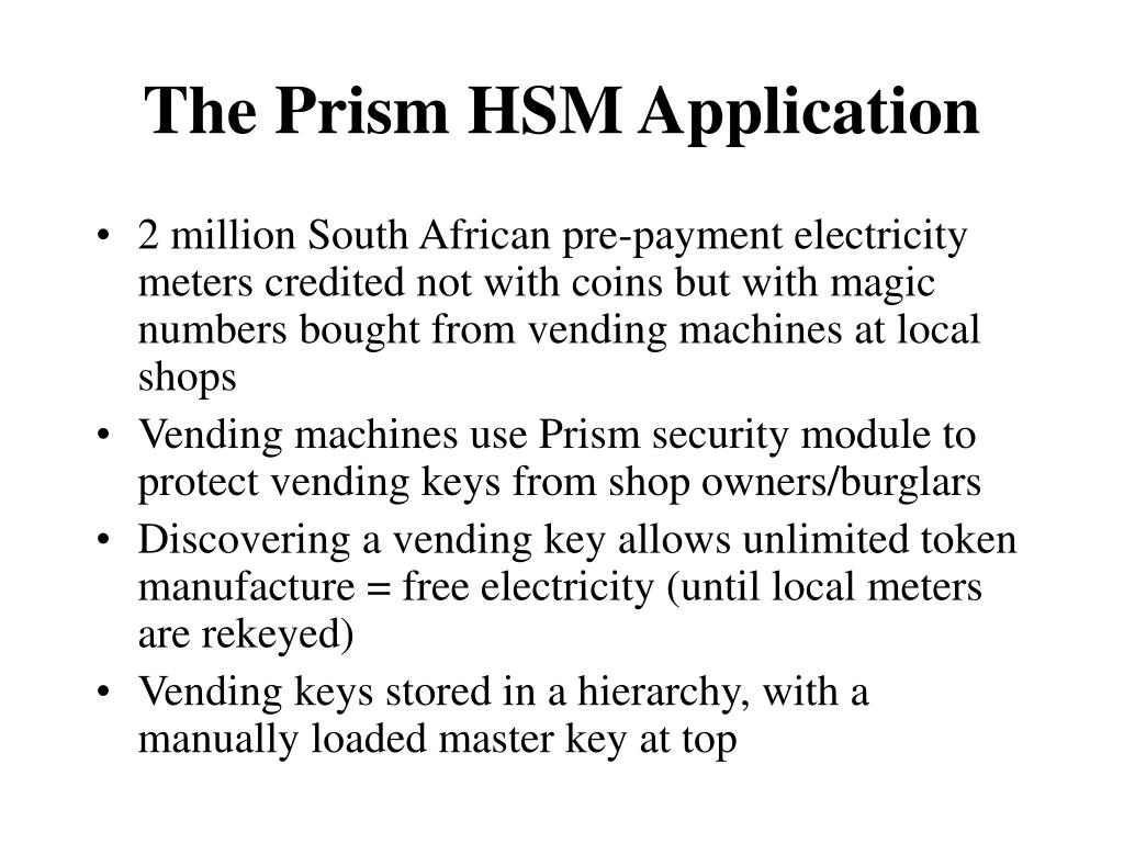 The Prism HSM Application