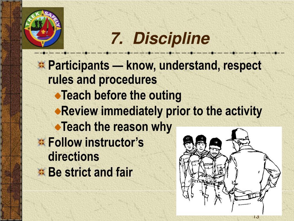 7.  Discipline