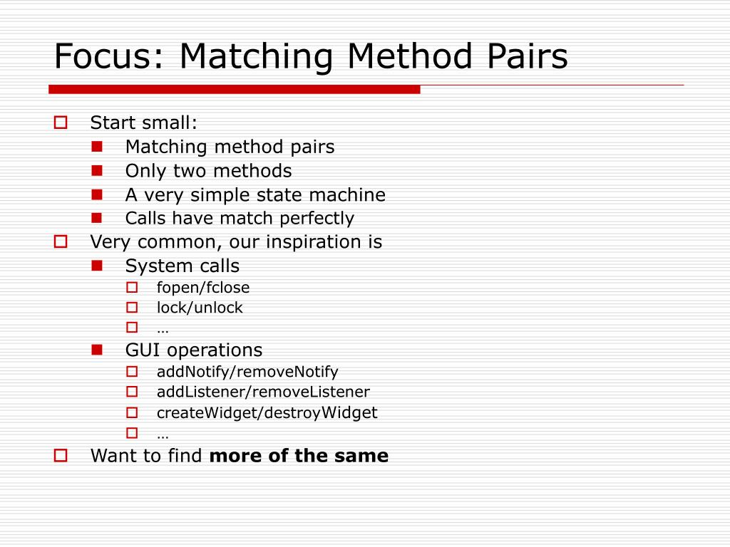Focus: Matching Method Pairs