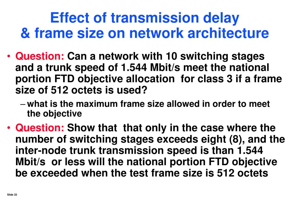 Effect of transmission delay