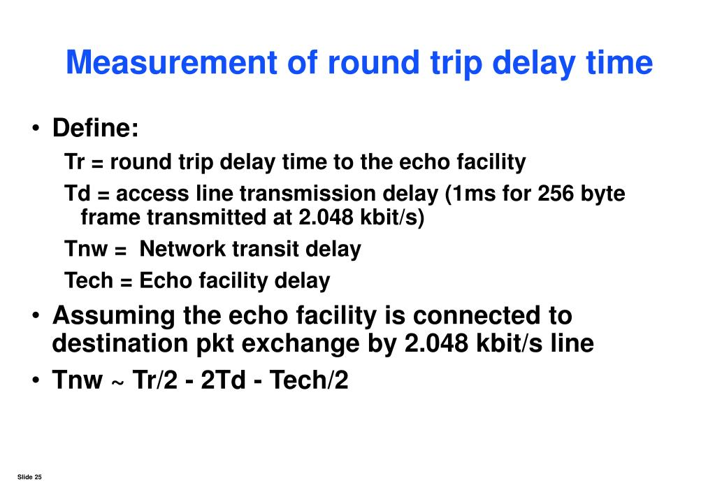 Measurement of round trip delay time